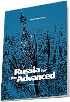 Russia for the Advanced. A Foreigner's Guide to Russia
